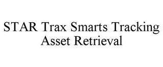 mark for STAR TRAX SMARTS TRACKING ASSET RETRIEVAL, trademark #85559966