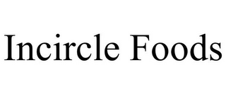 mark for INCIRCLE FOODS, trademark #85559974