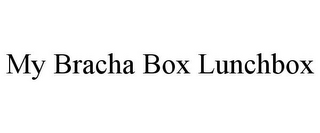 mark for MY BRACHA BOX LUNCHBOX, trademark #85560344