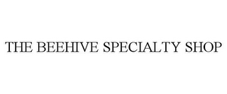 mark for THE BEEHIVE SPECIALTY SHOP, trademark #85560780