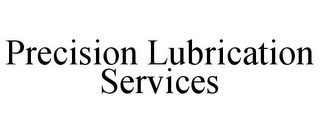 mark for PRECISION LUBRICATION SERVICES, trademark #85560820