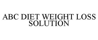 mark for ABC DIET WEIGHT LOSS SOLUTION, trademark #85561047