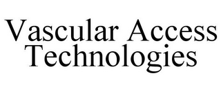 mark for VASCULAR ACCESS TECHNOLOGIES, trademark #85561312