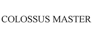 mark for COLOSSUS MASTER, trademark #85561326