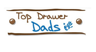 mark for TOP DRAWER DADS, trademark #85561337