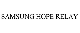 mark for SAMSUNG HOPE RELAY, trademark #85561344