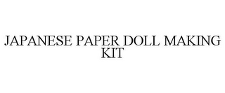 mark for JAPANESE PAPER DOLL MAKING KIT, trademark #85561482