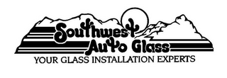 mark for SOUTHWEST AUTO GLASS YOUR GLASS INSTALLATION EXPERTS, trademark #85561676