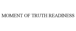 mark for MOMENT OF TRUTH READINESS, trademark #85561833