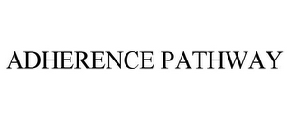 mark for ADHERENCE PATHWAY, trademark #85561948