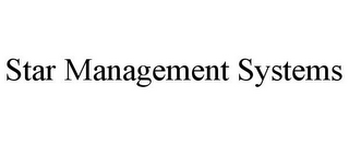 mark for STAR MANAGEMENT SYSTEMS, trademark #85562031