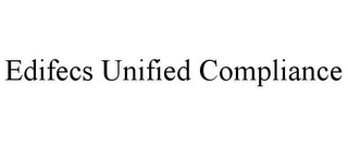mark for EDIFECS UNIFIED COMPLIANCE, trademark #85562118