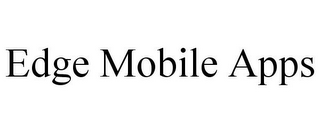 mark for EDGE MOBILE APPS, trademark #85562773