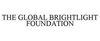 mark for THE GLOBAL BRIGHTLIGHT FOUNDATION, trademark #85562807