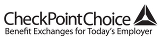 mark for CHECKPOINTCHOICE BENEFIT EXCHANGES FOR TODAY'S EMPLOYER, trademark #85563004