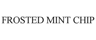 mark for FROSTED MINT CHIP, trademark #85563152