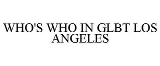 mark for WHO'S WHO IN GLBT LOS ANGELES, trademark #85563870