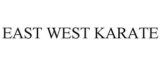 mark for EAST WEST KARATE, trademark #85564230