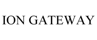 mark for ION GATEWAY, trademark #85564499