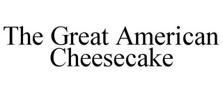 mark for THE GREAT AMERICAN CHEESECAKE, trademark #85565178