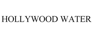 mark for HOLLYWOOD WATER, trademark #85565268