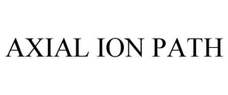 mark for AXIAL ION PATH, trademark #85565680