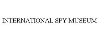 mark for INTERNATIONAL SPY MUSEUM, trademark #85565720