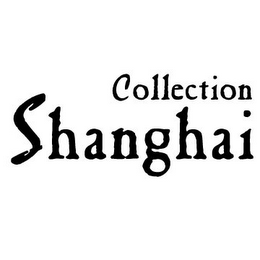 mark for SHANGHAI COLLECTION, trademark #85565948