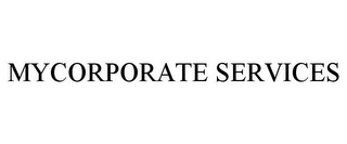 mark for MYCORPORATE SERVICES, trademark #85566267
