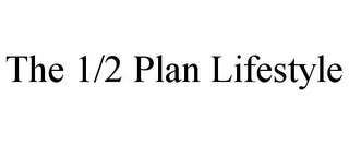 mark for THE 1/2 PLAN LIFESTYLE, trademark #85566530