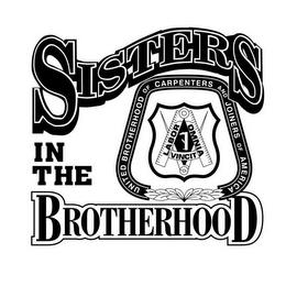 mark for SISTERS IN THE BROTHERHOOD UNITED BROTHERHOOD OF CARPENTERS AND JOINERS OF AMERICA LABOR OMNIA VINCIT, trademark #85566832