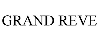 mark for GRAND REVE, trademark #85566995