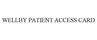 mark for WELLBY PATIENT ACCESS CARD, trademark #85567036