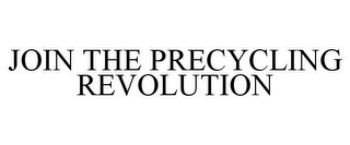 mark for JOIN THE PRECYCLING REVOLUTION, trademark #85567090