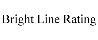 mark for BRIGHT LINE RATING, trademark #85567846