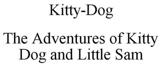 mark for KITTY-DOG THE ADVENTURES OF KITTY DOG AND LITTLE SAM, trademark #85568014