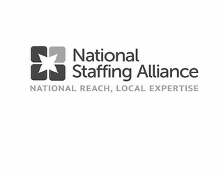 mark for NATIONAL STAFFING ALLIANCE NATIONAL REACH, LOCAL EXPERTISE, trademark #85569373