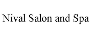 mark for NIVAL SALON AND SPA, trademark #85569690