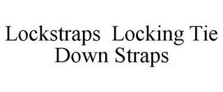 mark for LOCKSTRAPS LOCKING TIE DOWN STRAPS, trademark #85570213
