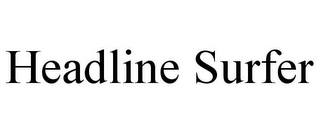 mark for HEADLINE SURFER, trademark #85570365