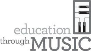 mark for EDUCATION THROUGH MUSIC, trademark #85570380