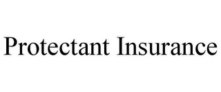 mark for PROTECTANT INSURANCE, trademark #85570604