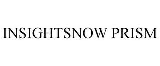 mark for INSIGHTSNOW PRISM, trademark #85570719