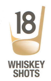 mark for 18 WHISKEY SHOTS, trademark #85570780