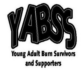 mark for YABSS YOUNG ADULT BURN SURVIVORS AND SUPPORTERS, trademark #85571066