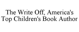 mark for THE WRITE OFF, AMERICA'S TOP CHILDREN'S BOOK AUTHOR, trademark #85571086