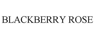 mark for BLACKBERRY ROSE, trademark #85571088