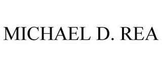 mark for MICHAEL D. REA, trademark #85572530