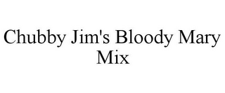 mark for CHUBBY JIM'S BLOODY MARY MIX, trademark #85572545