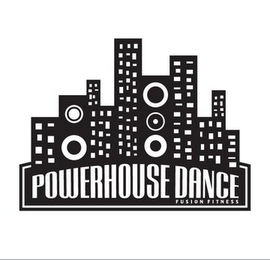 mark for POWERHOUSE DANCE FUSION FITNESS, trademark #85572610